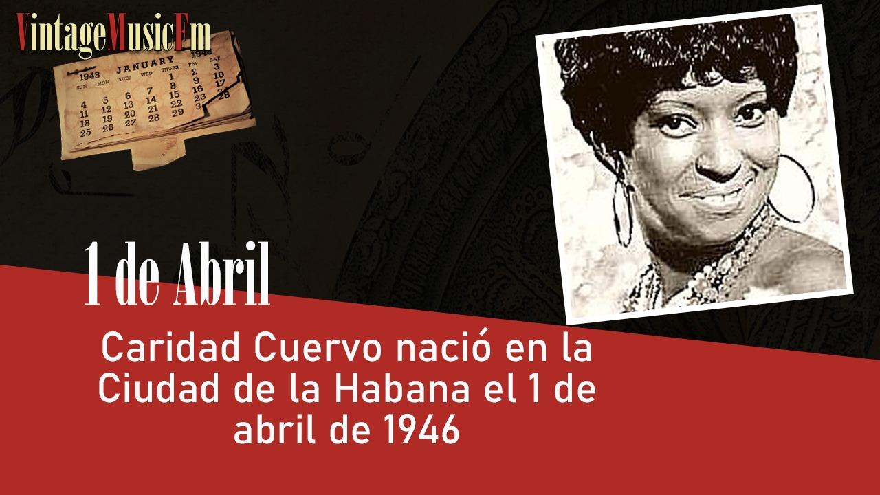 Caridad Cuervo nació en la Ciudad de la Habana el 1 de abril de 1946
