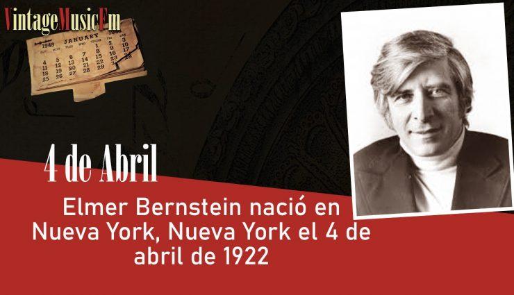 Elmer Bernstein nació en Nueva York el 4 de abril de 1922