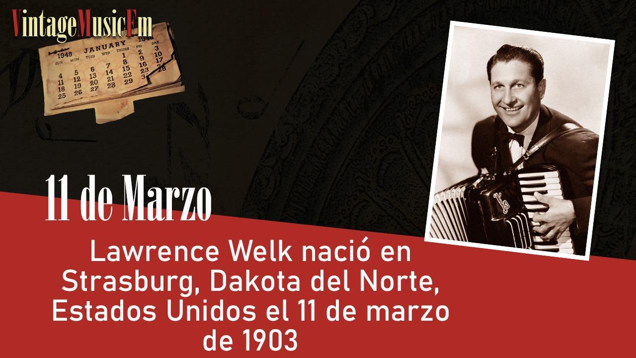 Lawrence Welk nació en Strasburg, Dakota del Norte, Estados Unidos, el 11 de marzo de 1903