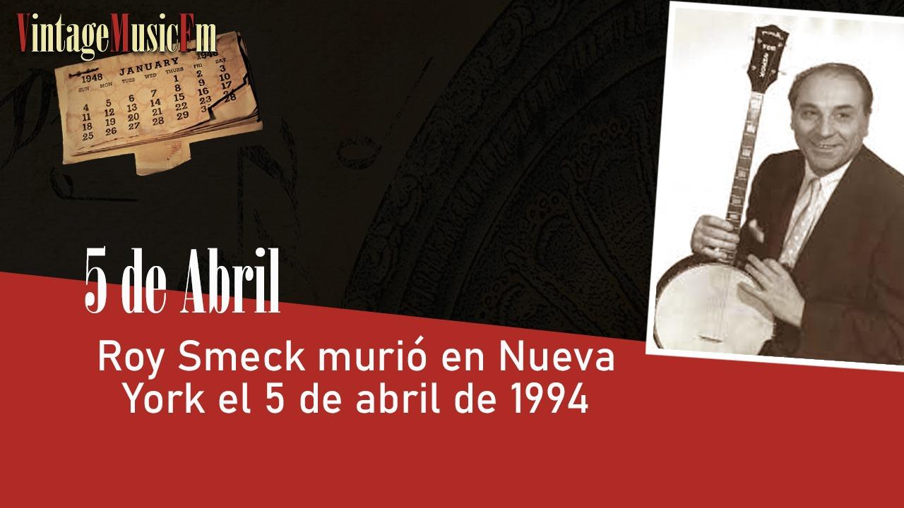 Roy Smeck murió en Nueva York el 5 de abril de 1994
