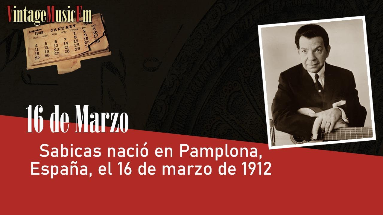 Sabicas nació en Pamplona, España, el 16 de marzo de 1912