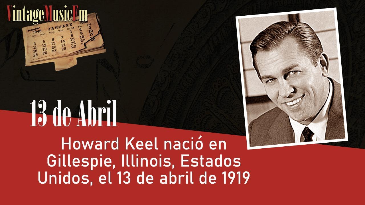 Howard Keel nació en Gillespie, Illinois el 13 de abril de 1919