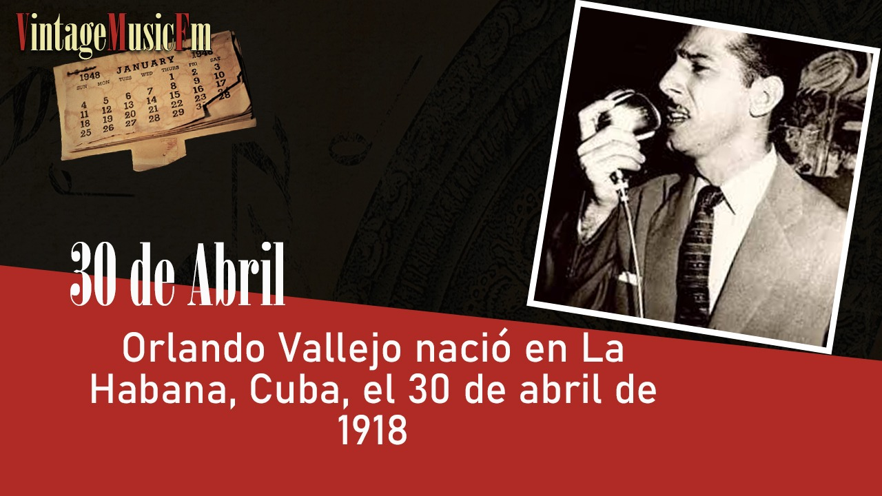 Orlando Vallejo nació en La Habana, Cuba, el 30 de abril de 1918