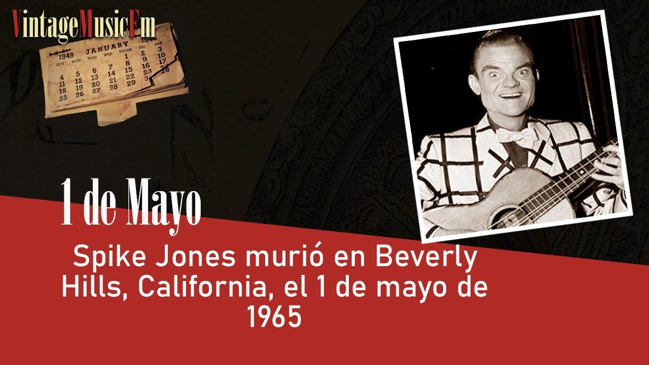 Spike Jones murió en Beverly Hills, California, el 1 de mayo de 1965