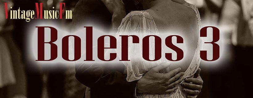 Ver vídeo: BOLEROS 3