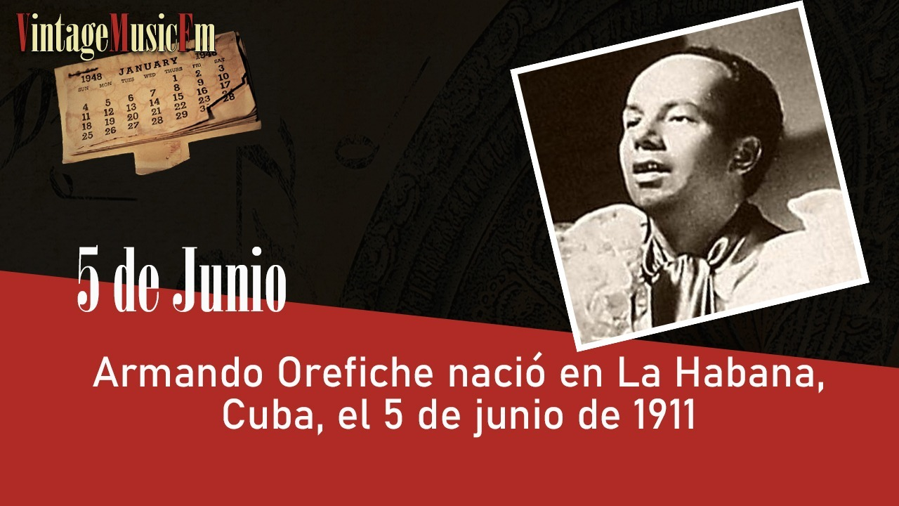 Armando Orefiche nació en La Habana, Cuba, el 5 de junio de 1911