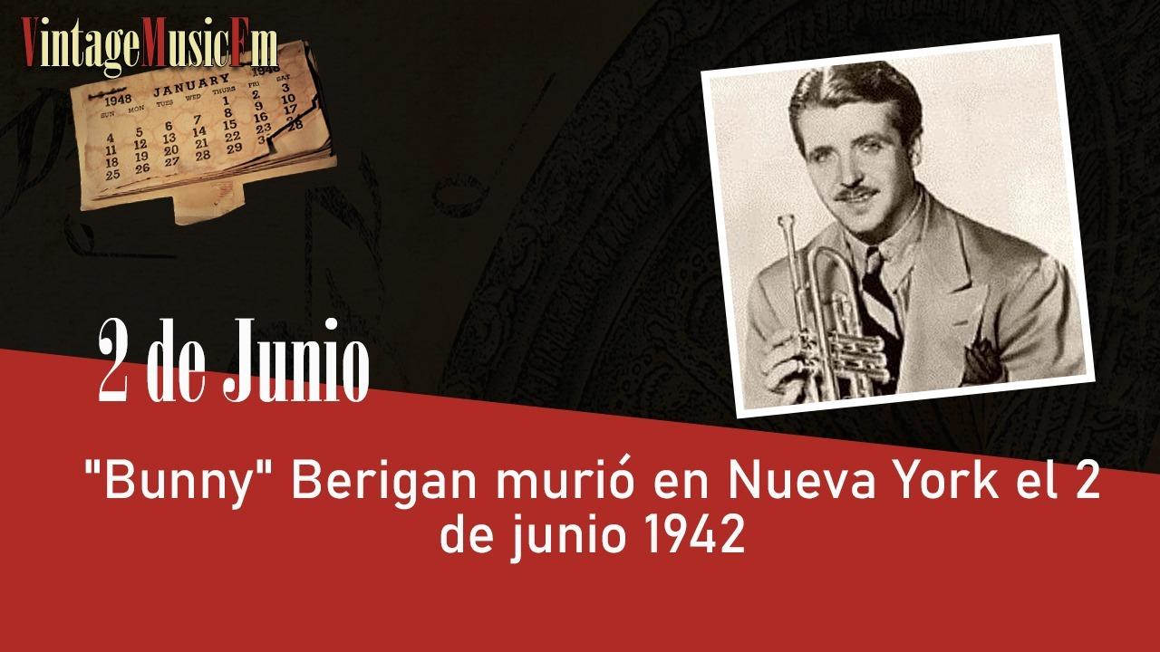 """""""Bunny"""" Berigan murió en Nueva York el 2 de junio 1942"""