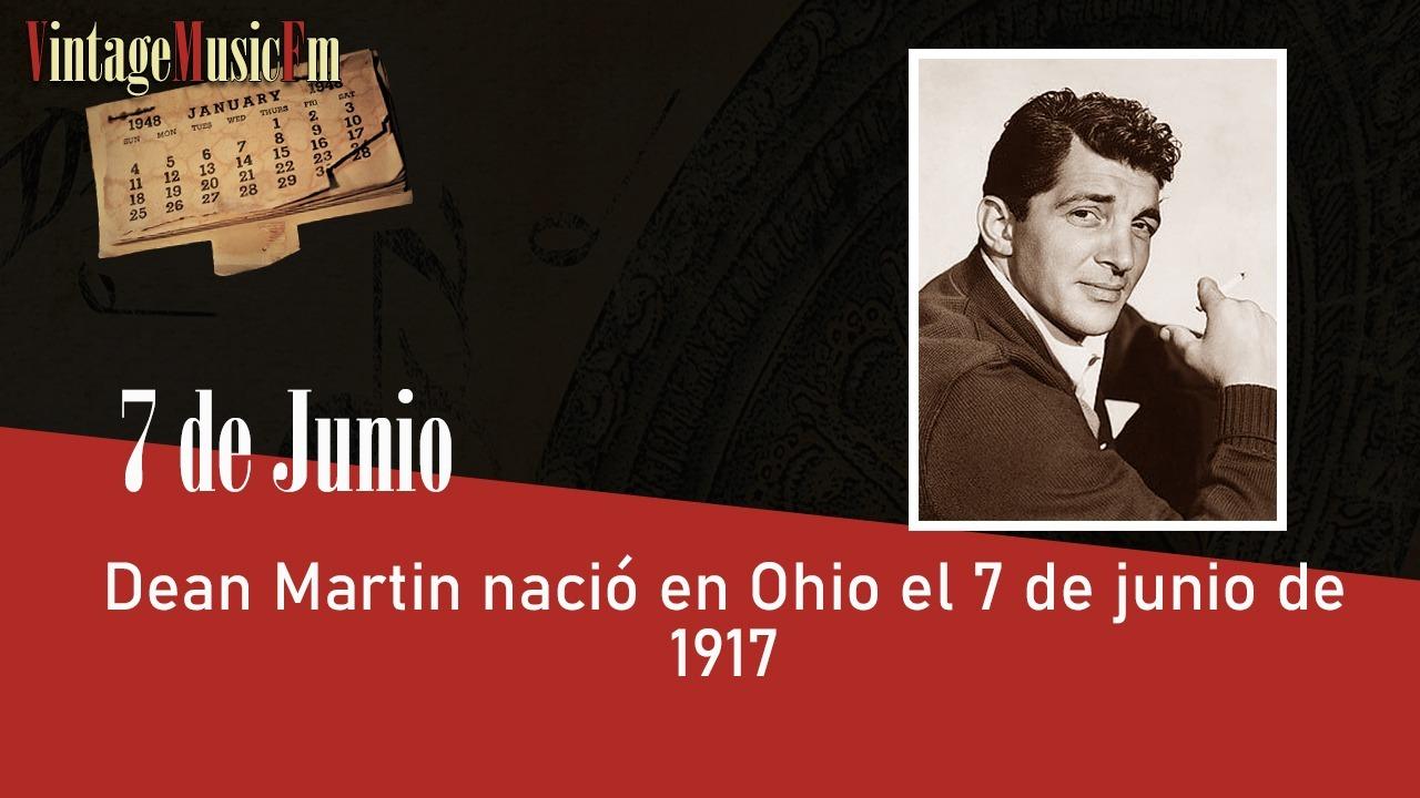 Dean Martin nació en Ohio, USA, el 7 de junio de 1917