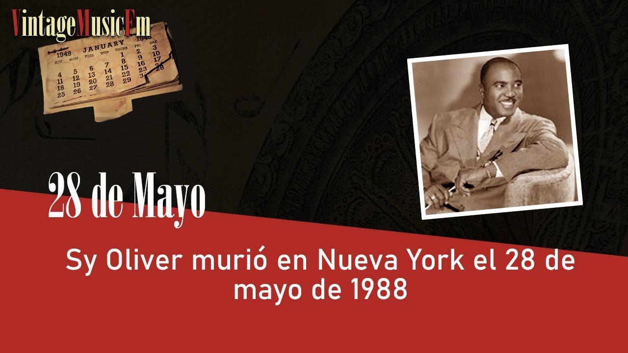 Sy Oliver murió en Nueva York el 28 de mayo de 1988
