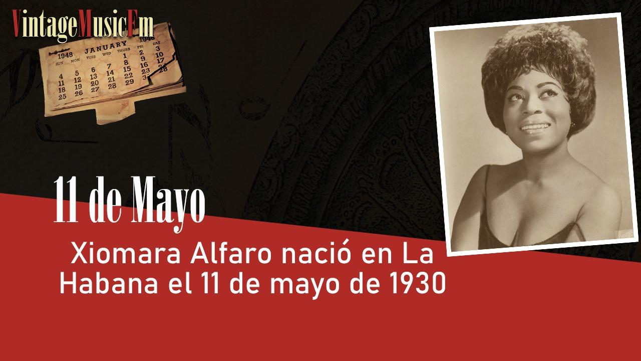 Xiomara Alfaro nació en La Habana el 11 de mayo de 1930