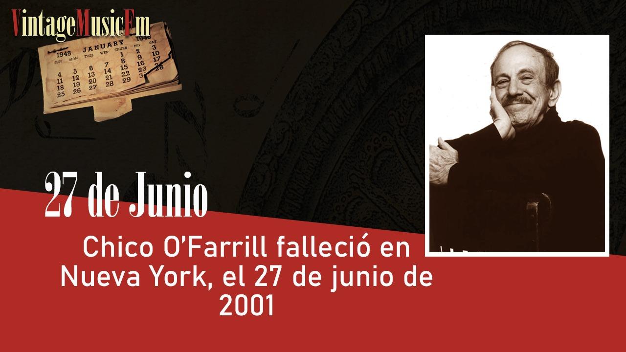 Chico O'Farrill murió en Nueva York el 27 de junio de 2001