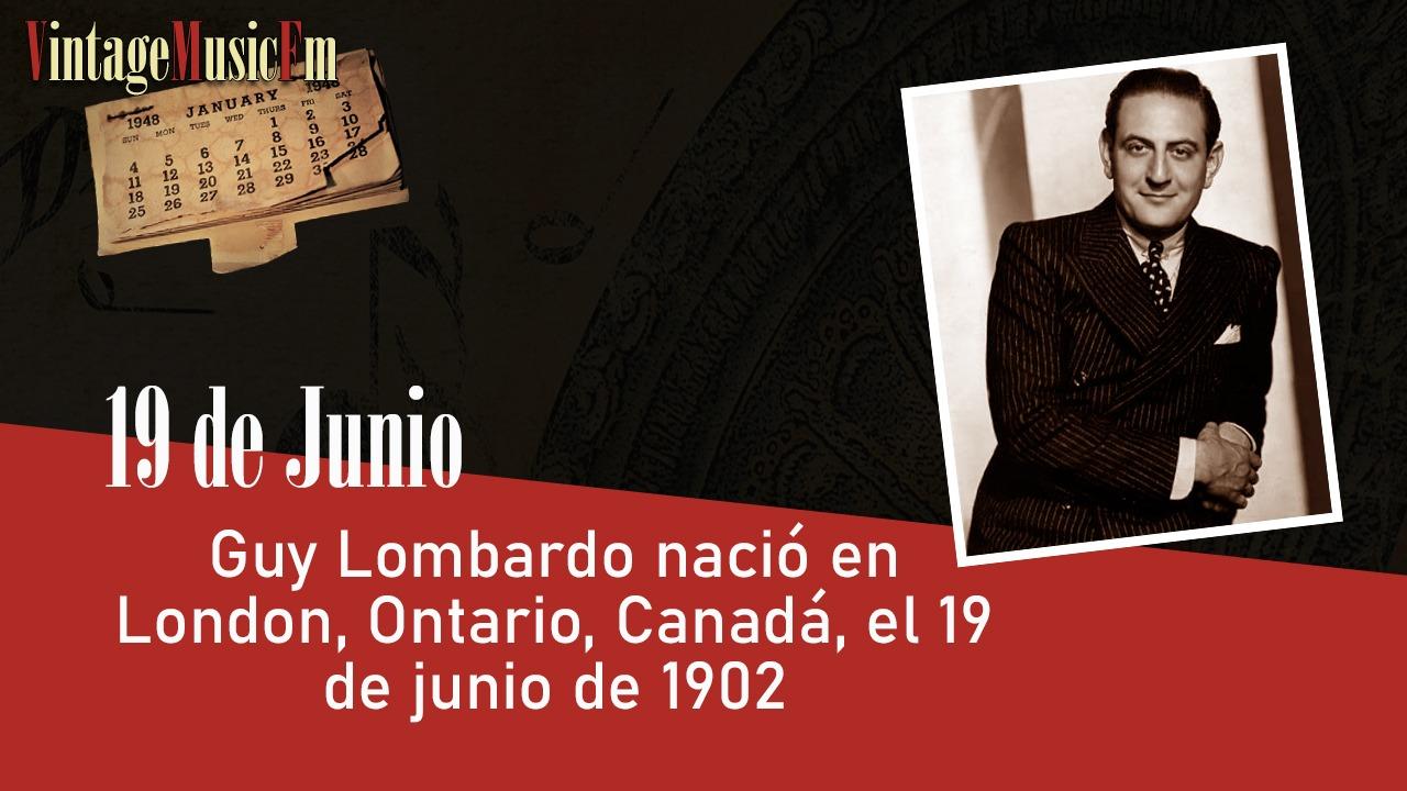 Guy Lombardo nació en London (Ontario), Canadá, el 19 de junio de 1902