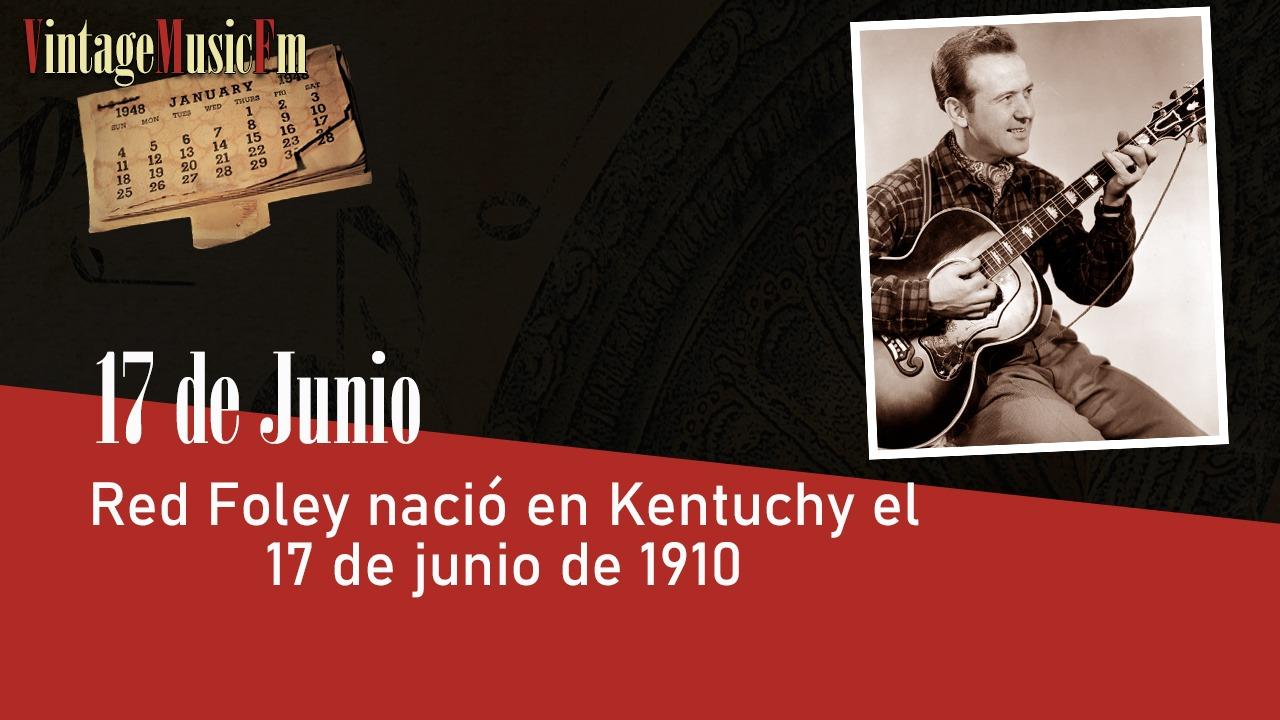 Red Foley nació en Kentuchy el 17 de junio de 1910