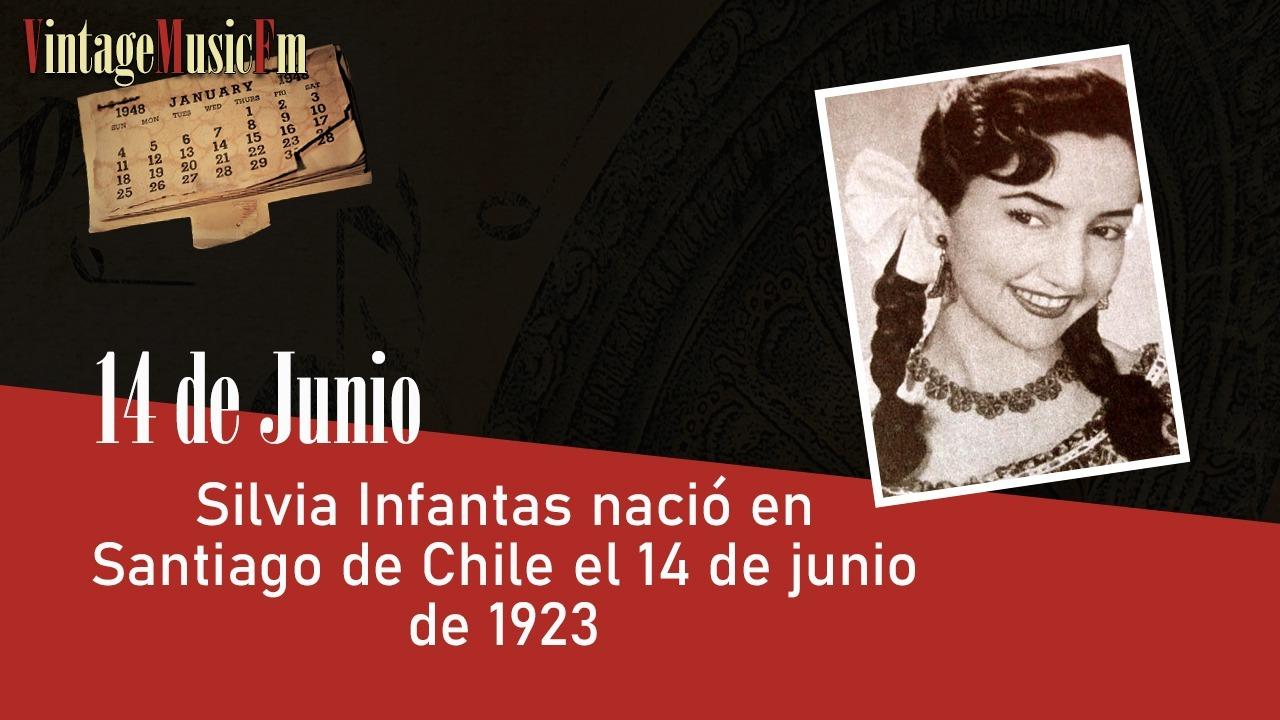 Silvia Infantas nació en Santiago de Chile el 14 de junio de 1923