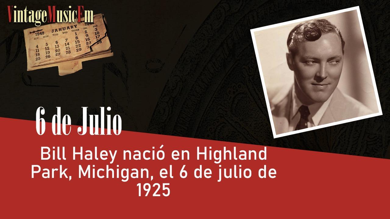 Bill Haley nació en Highland Park, Michigan, el 6 de julio de 1925