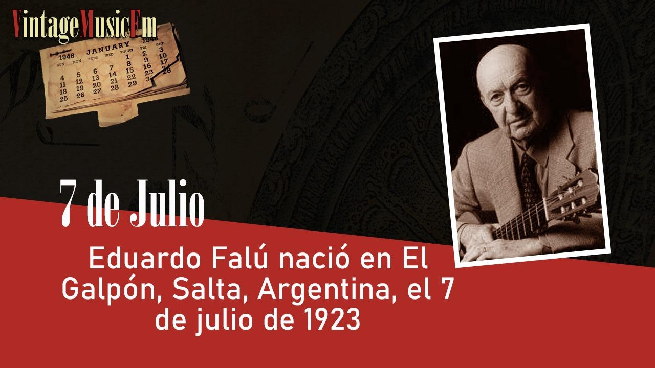 Eduardo Falú nació en El Galpón, Salta, Argentina, el 7 de julio de 1923