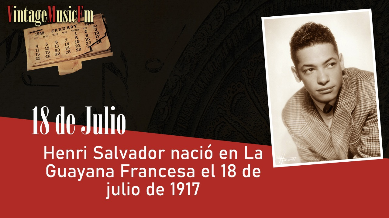 Henri Salvador nació en La Guayana Francesa el 18 de julio de 1917