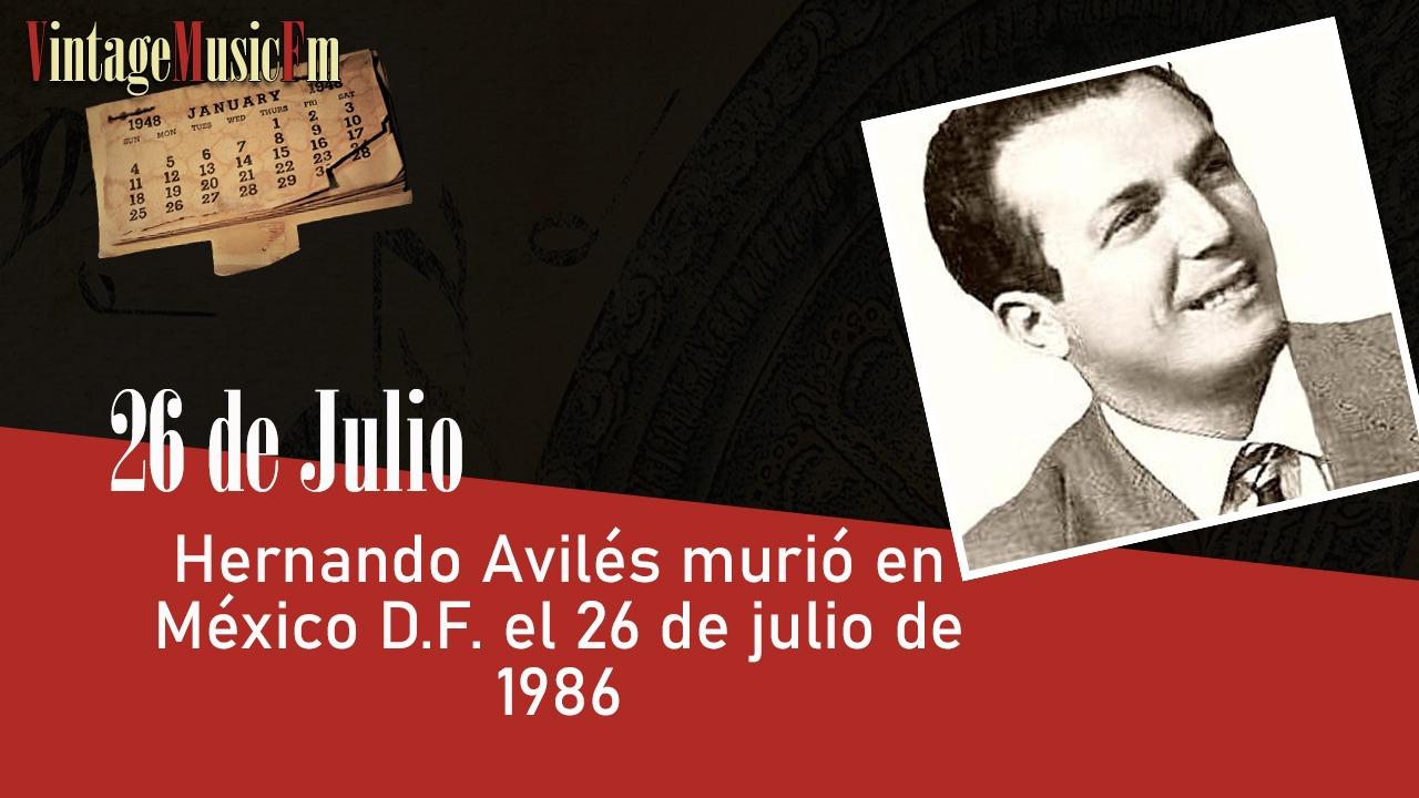 Hernando Avilés murió en México D.F. el 26 de julio de 1986