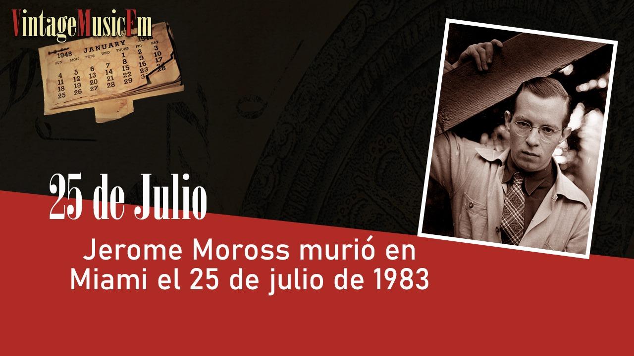 Jerome Moross murió en Miami el 25 de julio de 1983