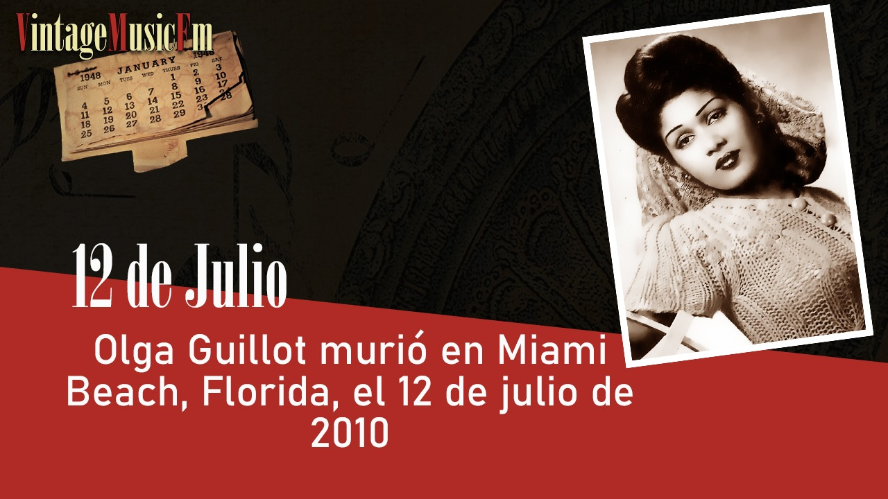 Olga Guillot murió en Miami Beach, Florida, el 12 de julio de 2010