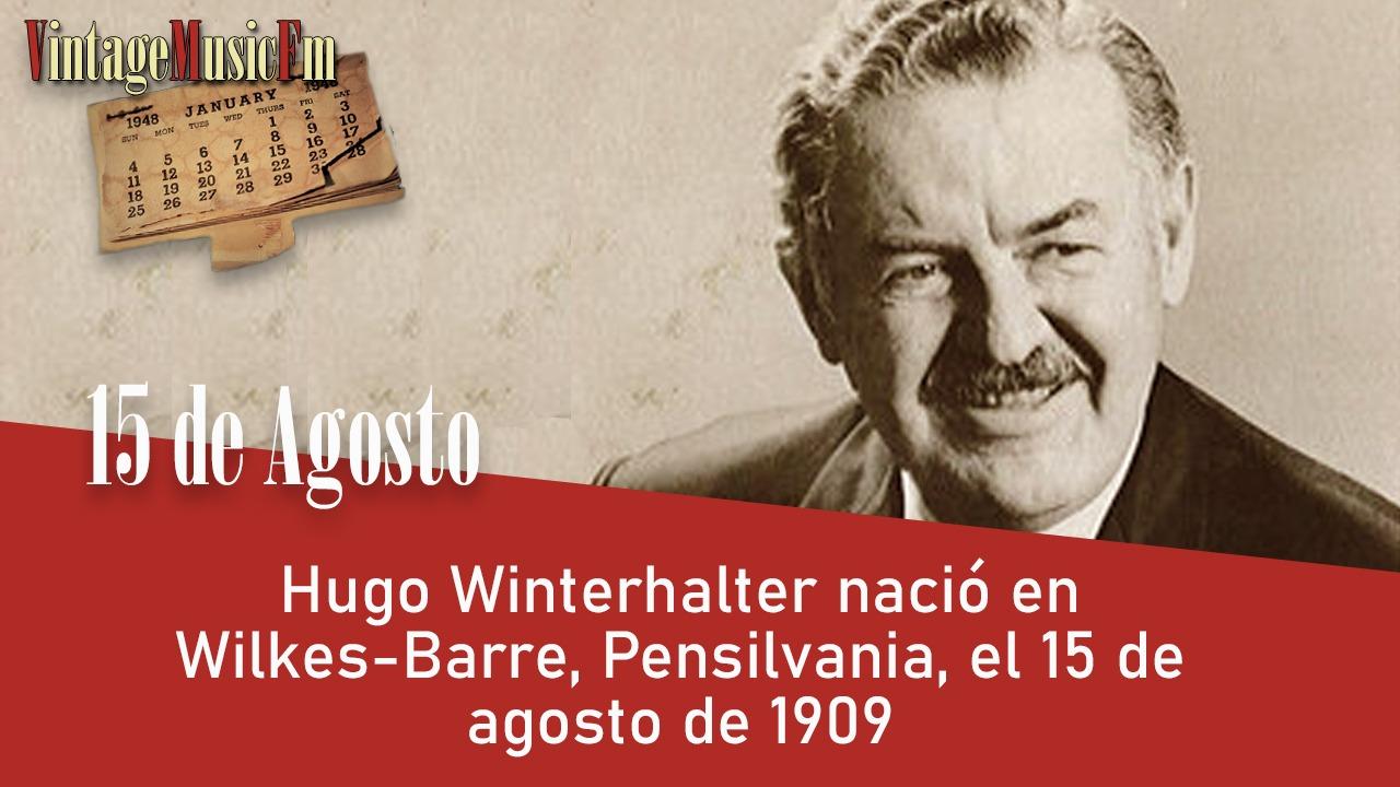 Hugo Winterhalter nació en Wilkes-Barre, Pensilvania, el 15 de agosto de 1909