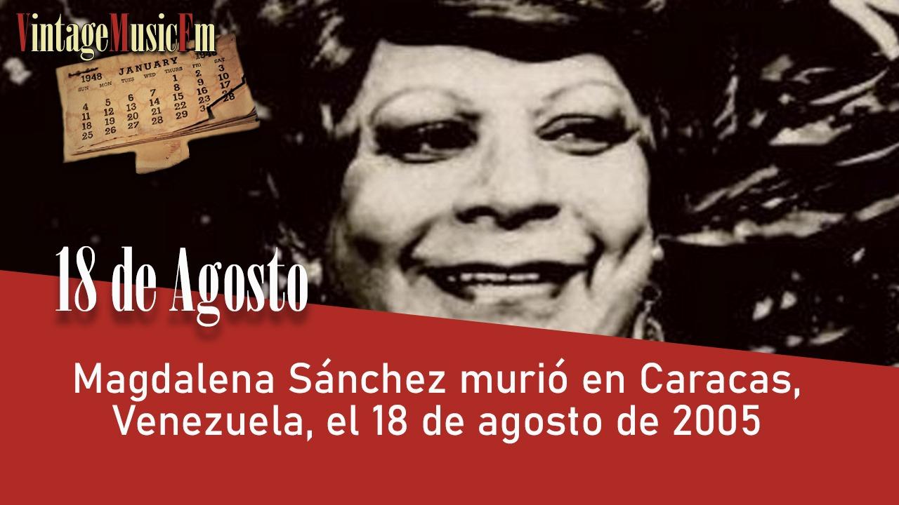 Magdalena Sánchez murió en Caracas, Venezuela, el 18 de agosto de 2005