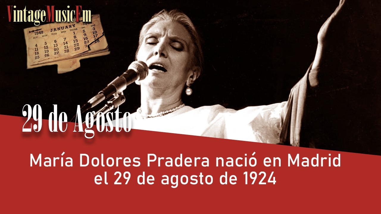 María Dolores Pradera nació en Madrid el 29 de agosto de 1924