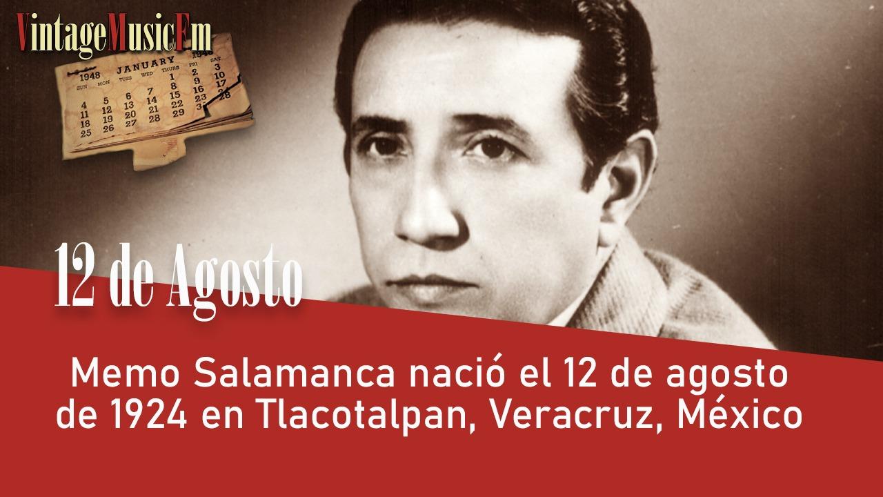 Memo Salamanca nació en Tlacotalpan, Veracruz, México, el 12 de agosto de 1924