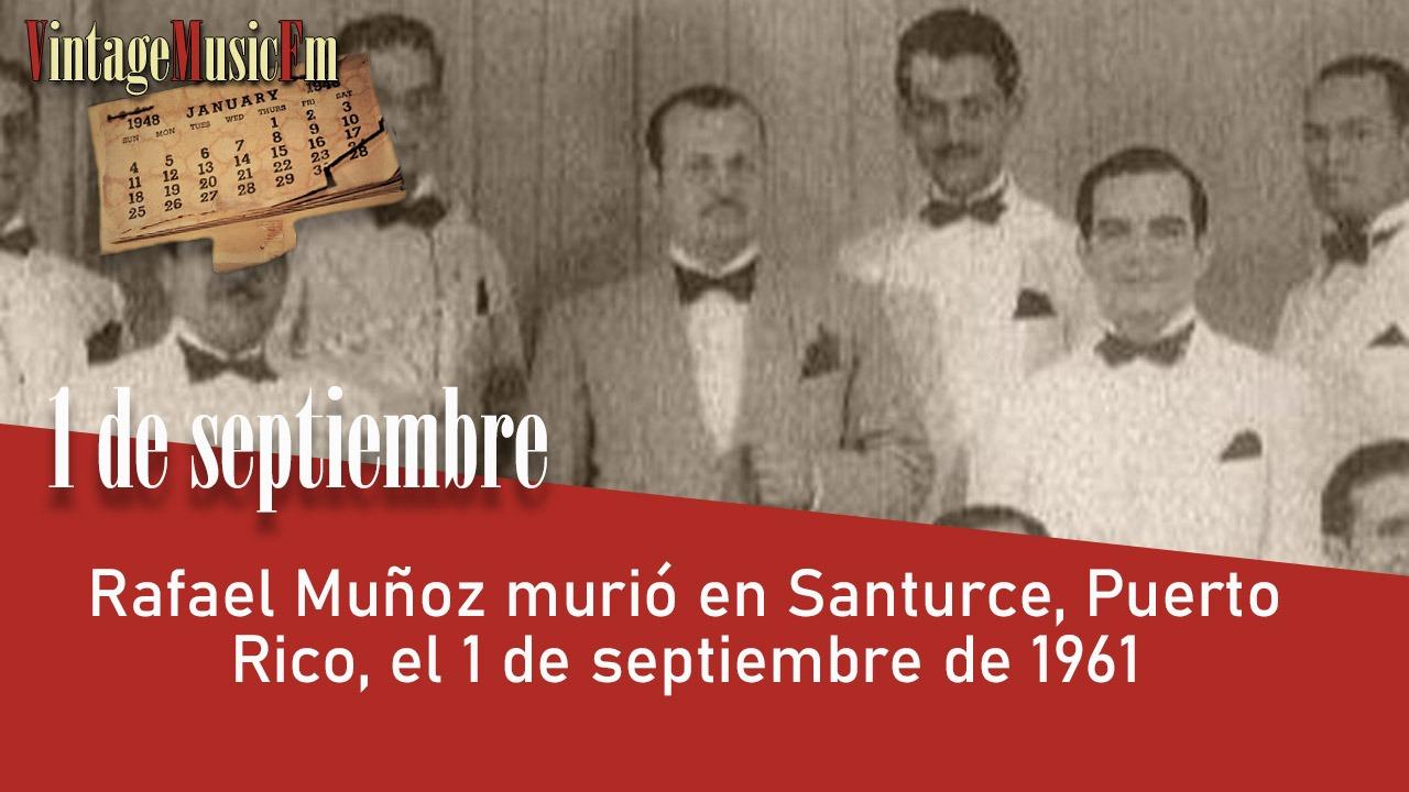 Rafael Muñoz murió en Santurce, Puerto Rico, el 1 de septiembre de 1961