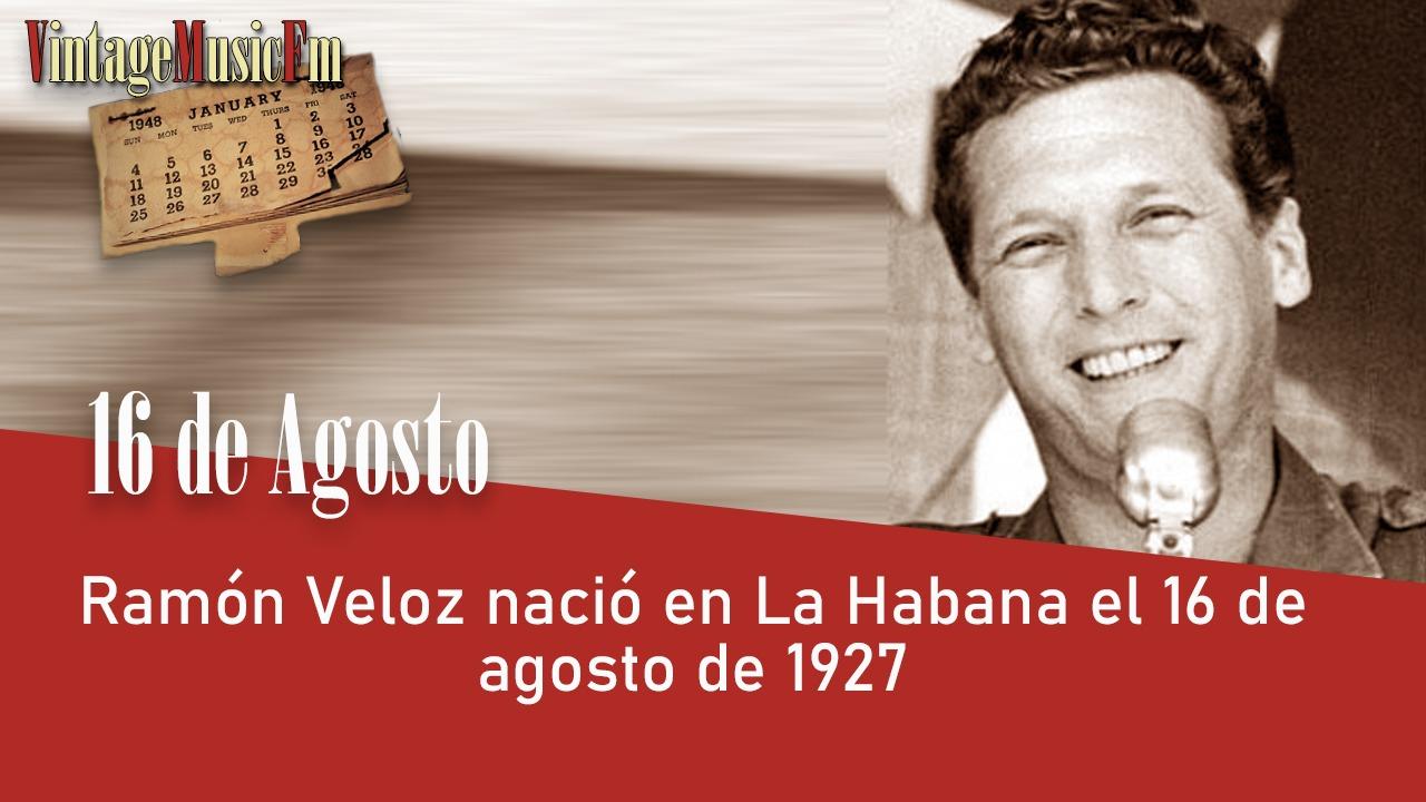 Ramón Veloz nació en La Habana el 16 de agosto de 1927