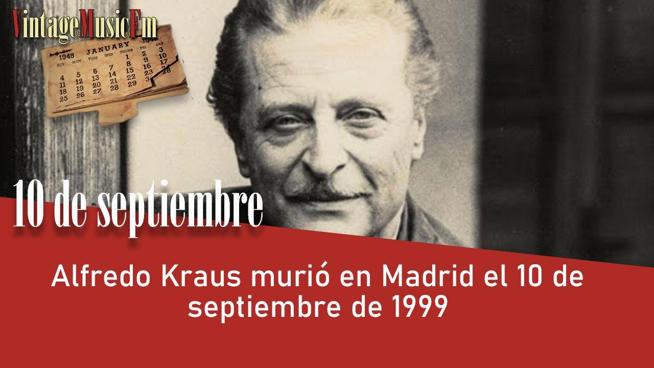 Alfredo Kraus murió en Madrid el 10 de septiembre de 1999