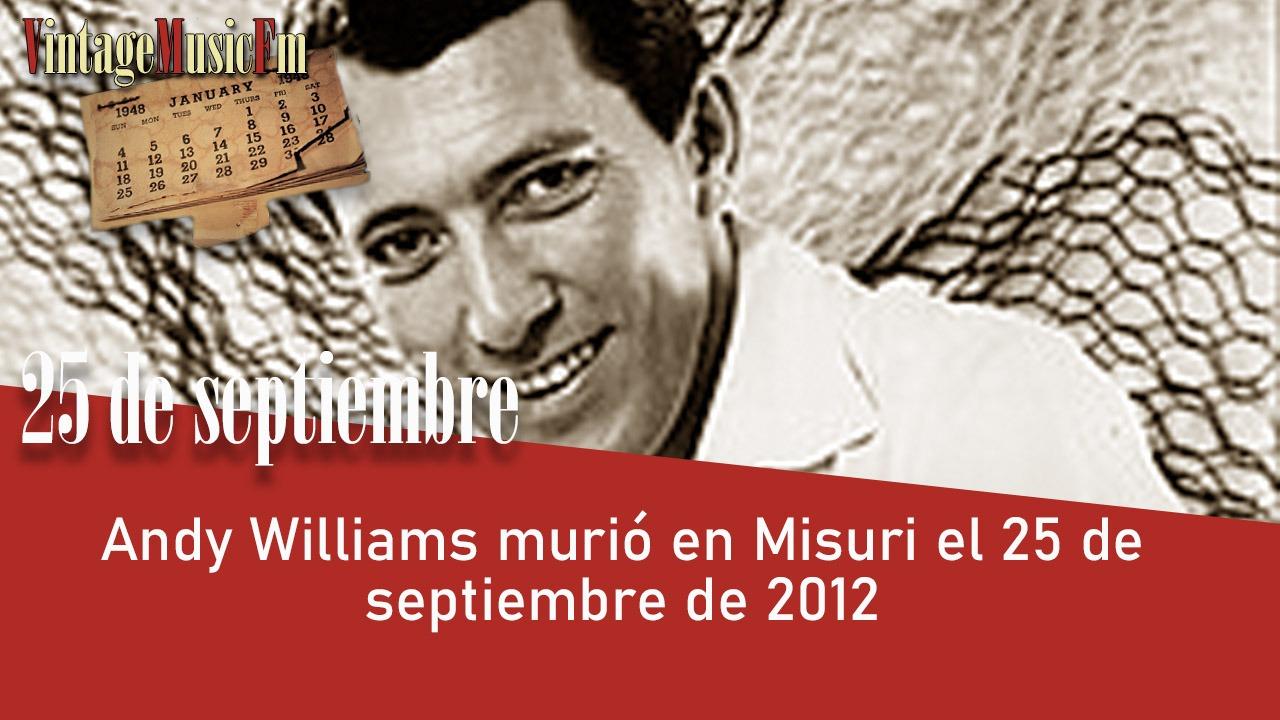 Andy Williams murió en Misuri el 25 de septiembre de 2012