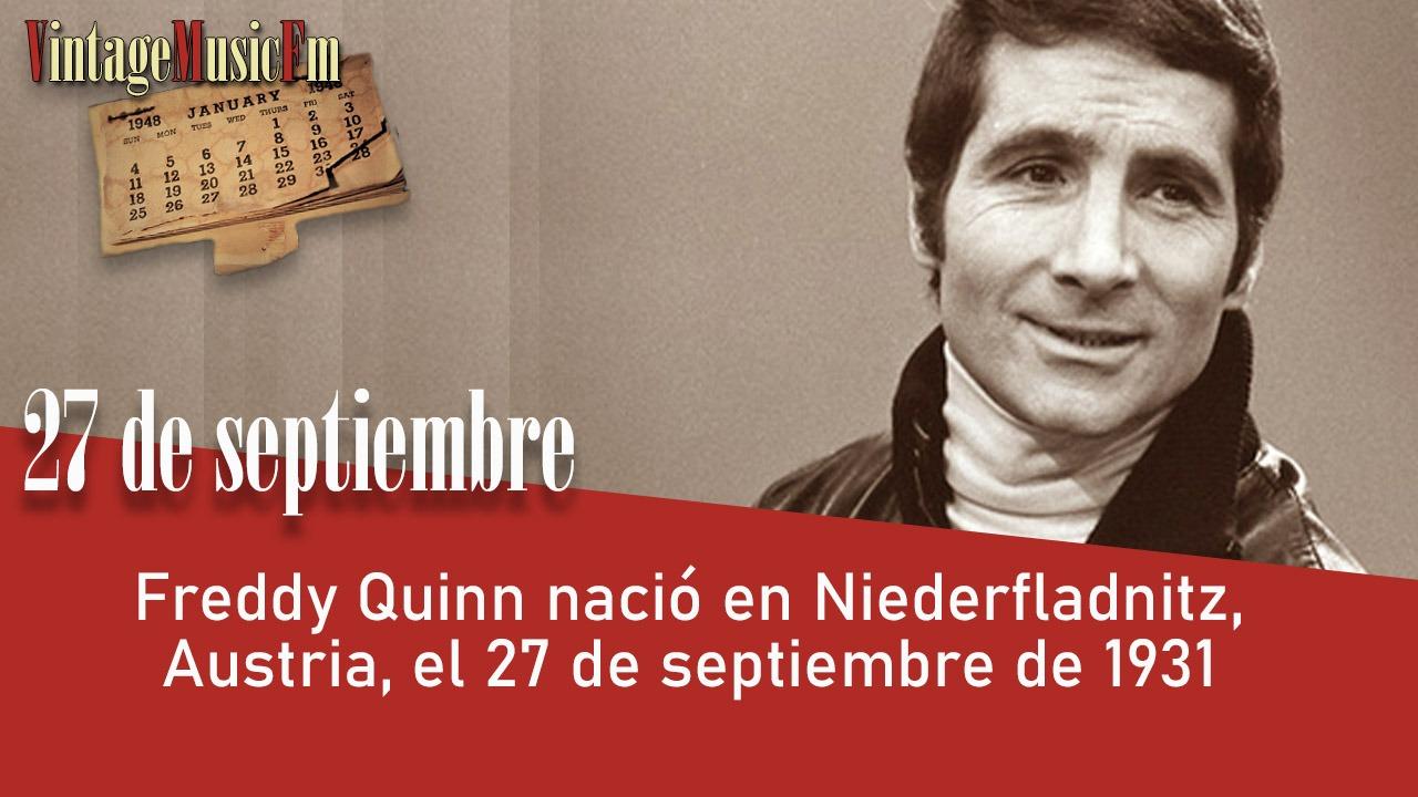 Freddy Quinn nació en Niederfladnitz, Austria, el 27 de septiembre de 1931
