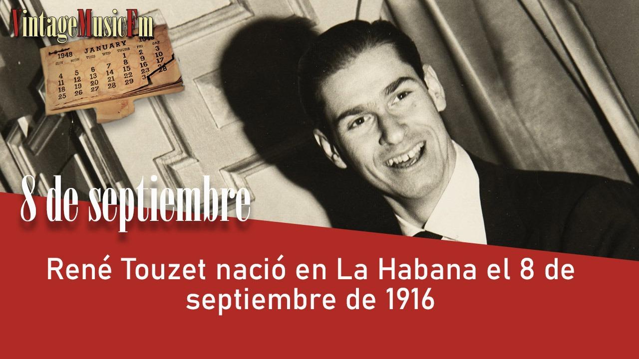 René Touzet nació en La Habana el 8 de septiembre de 1916