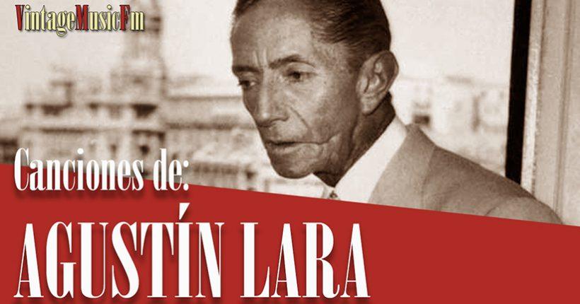 Ver vídeo: La canciones de AGUSTIN LARA