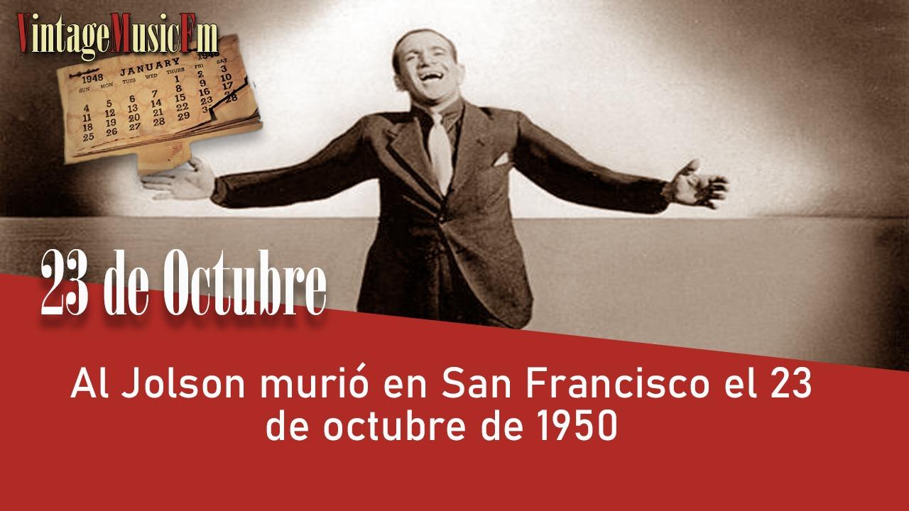 Al Jolson murió en San Francisco el 23 de octubre de 1950