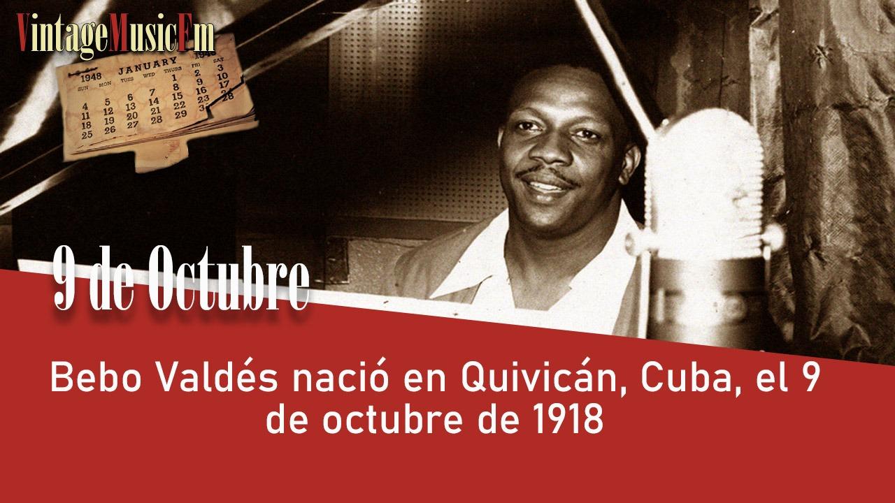 Bebo Valdés nació en Quivicán, Cuba, el 9 de octubre de 1918