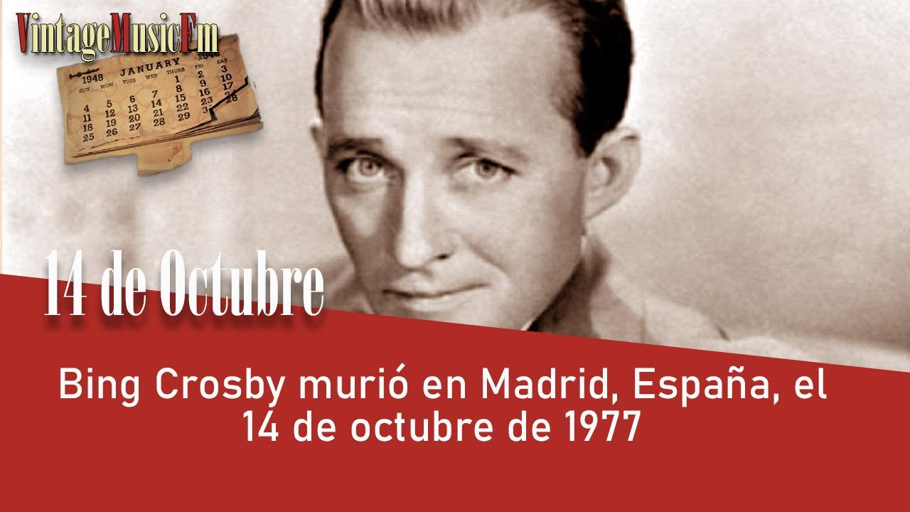 Bing Crosby murió en Madrid, España, el 14 de octubre de 1977