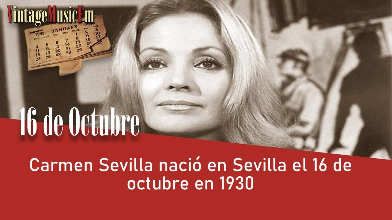 Carmen Sevilla nació en Sevilla el 16 de octubre en 1930