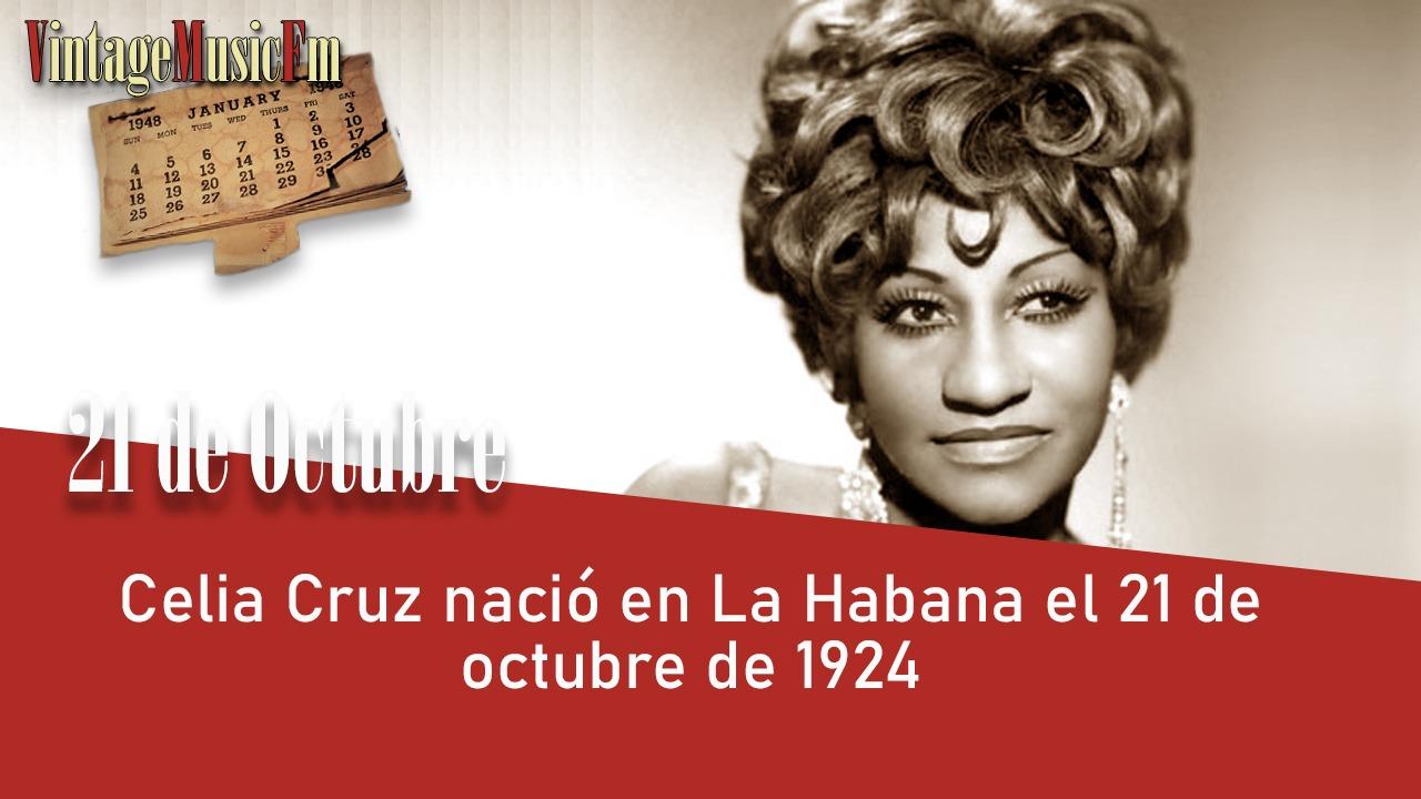 Celia Cruz nació en La Habana el 21 de octubre de 1924