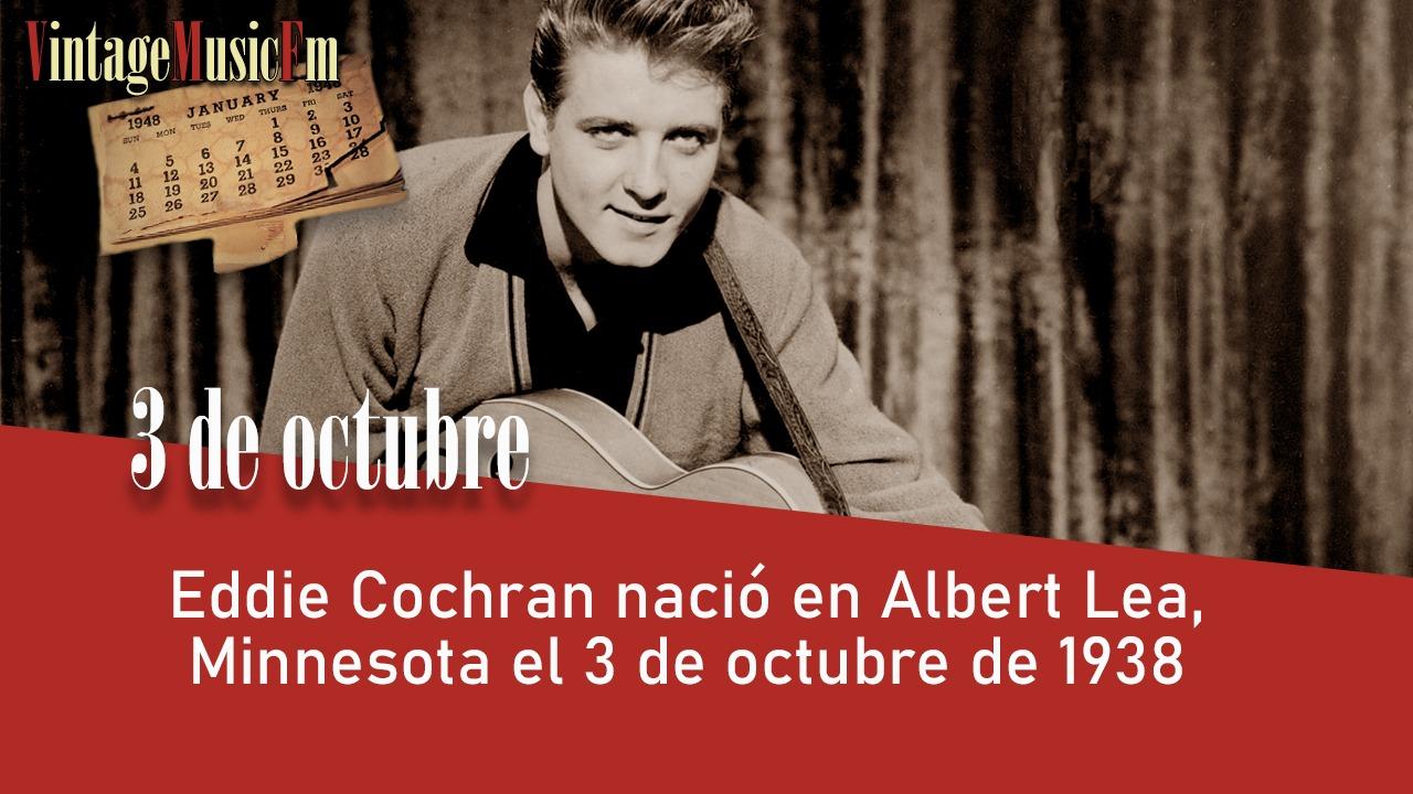 Eddie Cochran nació en Albert Lea, Minnesota el 3 de octubre de 1938