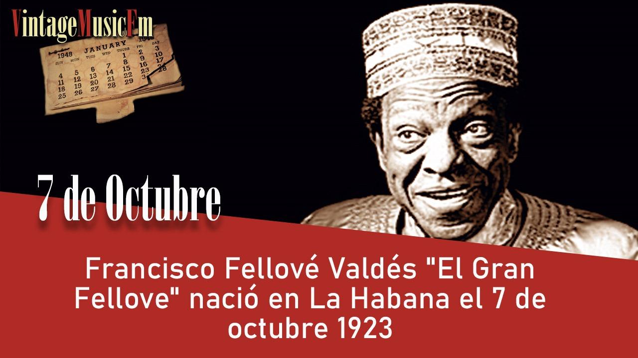 """Francisco Fellové Valdés """"El Gran Fellove"""" nació en La Habana el 7 de octubre 1923"""