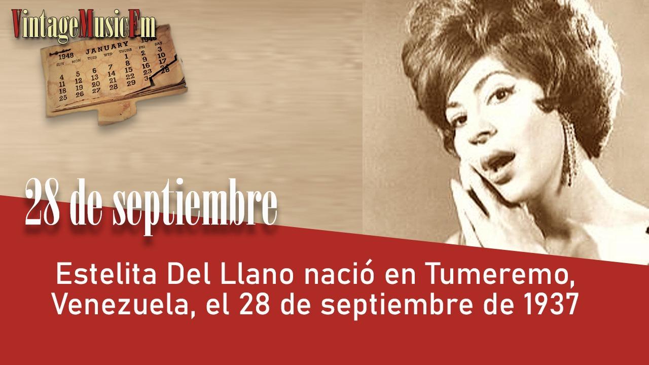 Estelita Del Llano nació en Tumeremo, Venezuela, el 28 de septiembre de 1937