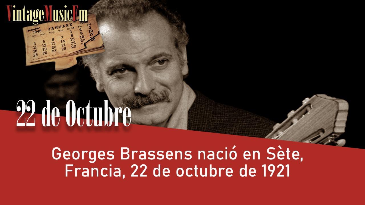 Georges Brassens nació en Sète, Francia, 22 de octubre de 1921