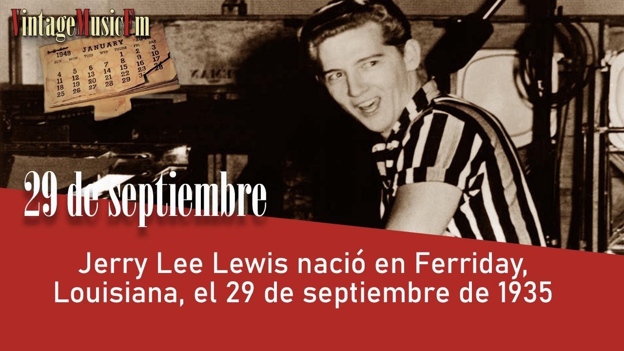 Jerry Lee Lewis nació en Ferriday, Louisiana, el 29 de septiembre de 1935