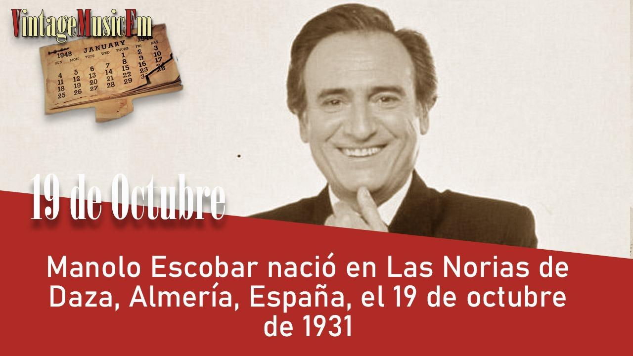 Manolo Escobar nació en Las Norias de Daza, Almería, España, el 19 de octubre de 1931