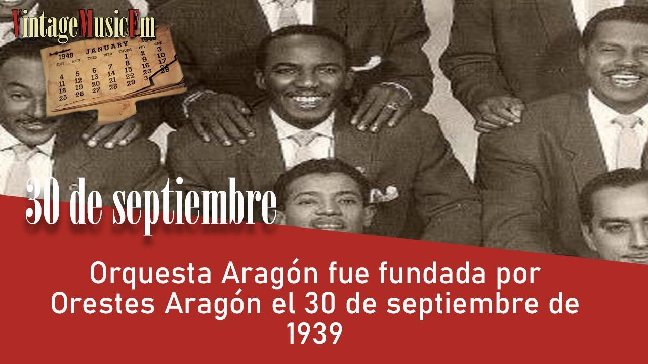 Orquesta Aragón fue fundada por Orestes Aragón el 30 de septiembre de 1939