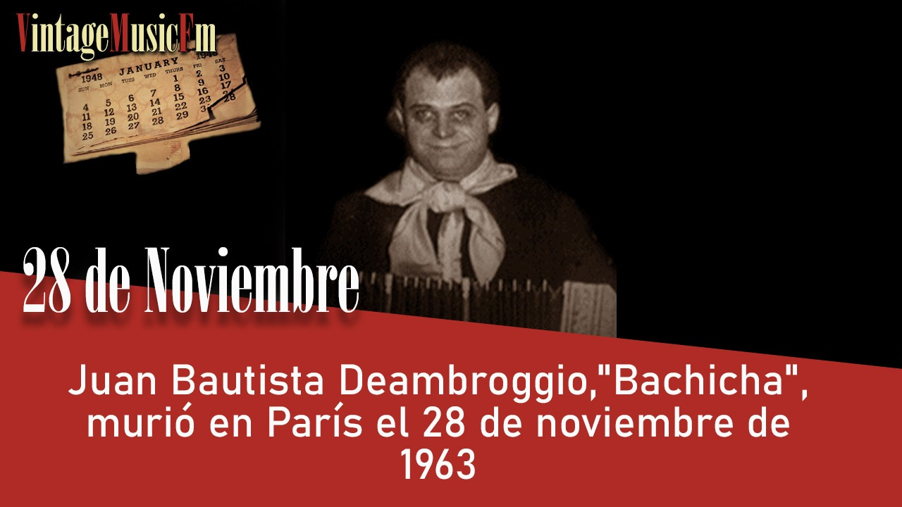 Juan Bautista Deambroggio,»Bachicha», murió en París el 28 de noviembre de 1963