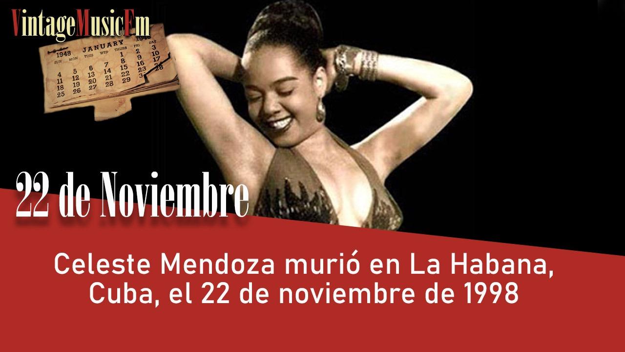 Celeste Mendoza murió en La Habana, Cuba, el 22 de noviembre de 1998