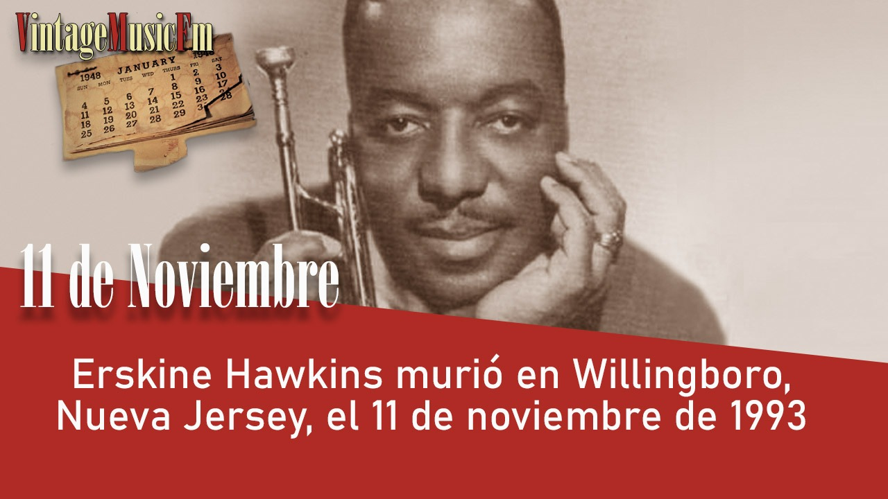 Erskine Hawkins murió en Willingboro, Nueva Jersey, el 11 de noviembre de 1993